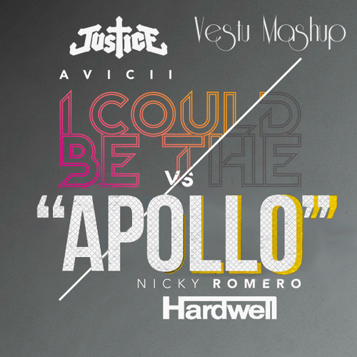 I Could Be The Apollo (Vestu Extended Mashup)