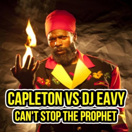 CAPLETON VS DJ EAVY - CAN'T STOP THE PROPHET