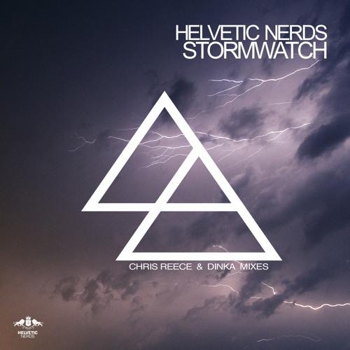 Helvetic Nerds - Stormwatch (Chris Reece & Dinka Remixes)