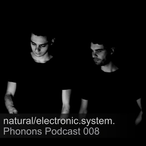 Phonons Podcast 008 - natural/electronic.system.