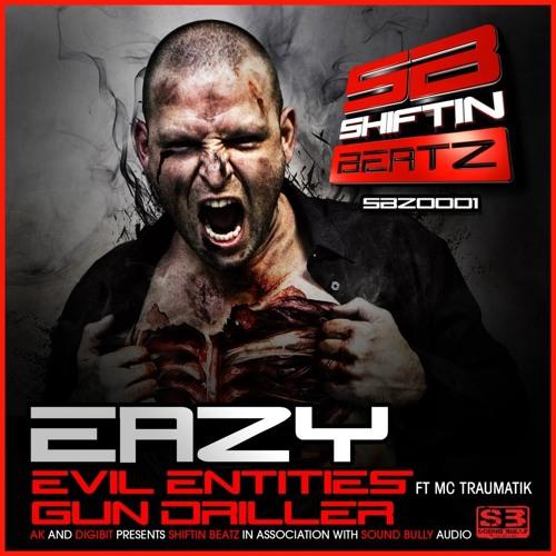 Eazy Ft. MC Traumatik-Evil Entities - Shiftin Beatz SBZ0001 (Out Now!!!!)