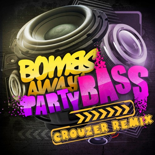 Bombs Away - Party Bass (Crouzer Remix) [Remix Contest] Demo