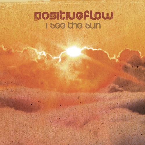 Positive Flow - I See the Sun (FREE DOWNLOAD)