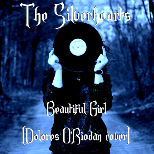 The Silverhearts - Beautiful Girl (Dolores O' Riodan cover)