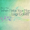 When I Was Your Man ( Bruno Mars) Cover - Luigi Galvez