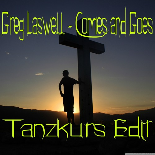 Greg Laswell - Comes and Goes (Tanzkurs Edit)
