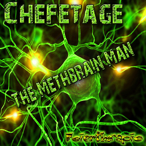 Chefetage - The Methbrain Man