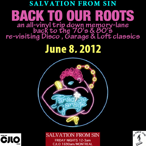 Salvation From Sin (2012-06-08) revisiting the roots of House Music (Disco, Garage & Loft Classics)