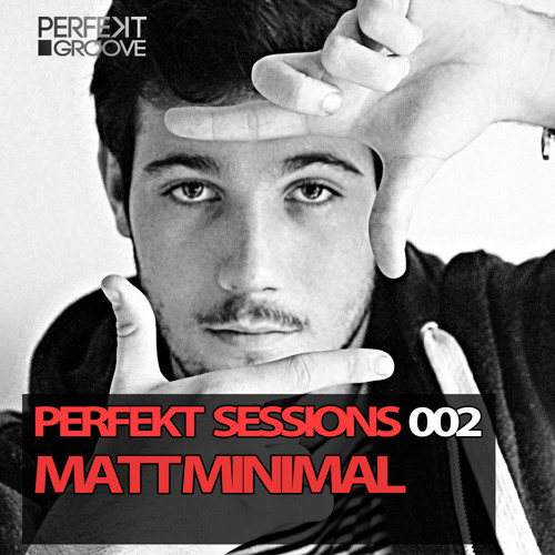 Perfekt Sessions 002 With Matt Minimal