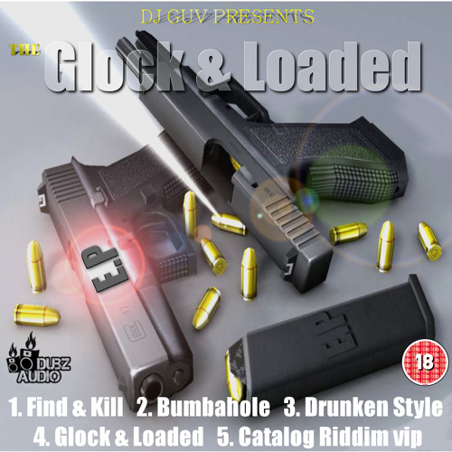 Dj Guv - Find & Kill - Glock & Loaded ep release date: March 18th 2013