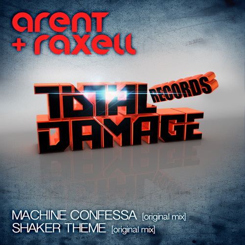 ARENT & RAXELL - KING BASS ( MACHINE CONFESSA EP ) OUT SOON ON TOTAL DAMAGE RECORDS