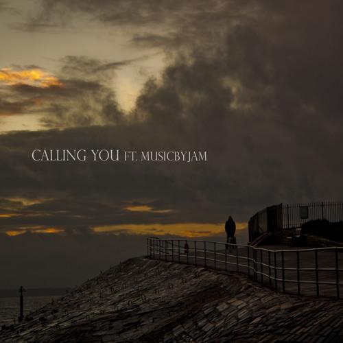 Calling You ft MusicByJam