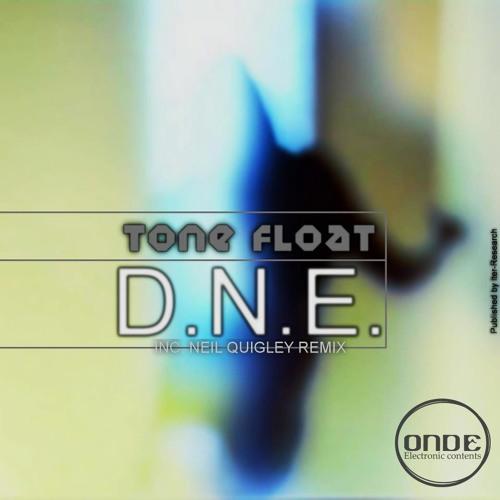 Tone Float - DNE (Neil Quigley remix)
