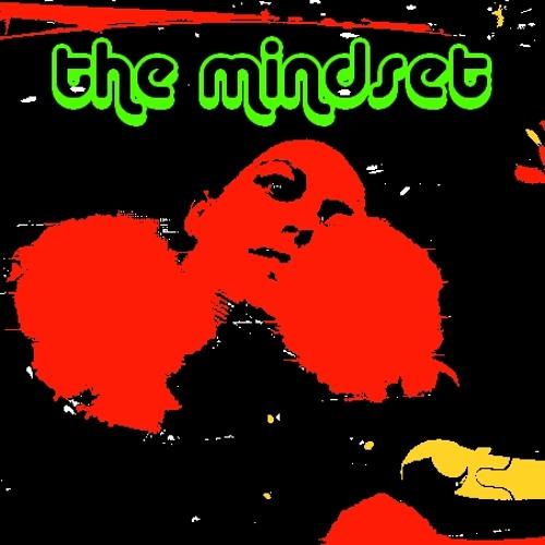 the Mindset - good love gone bad !
