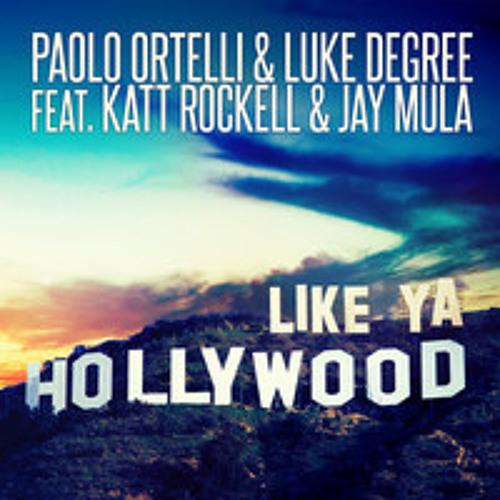 Paolo Ortelli & Luke Degree - Like Ya Hollywood (Ralvero Remix) OUT NOW!!