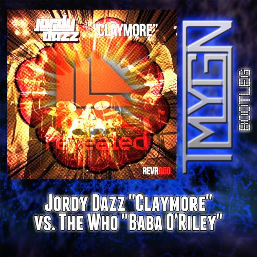 "The Who ""Baba O'Riley"" vs. Jordy Dazz  ""Claymore"" (TMYGN Mashup)"