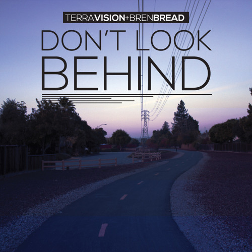 Terravision & Bren Bread - Don't Look Behind