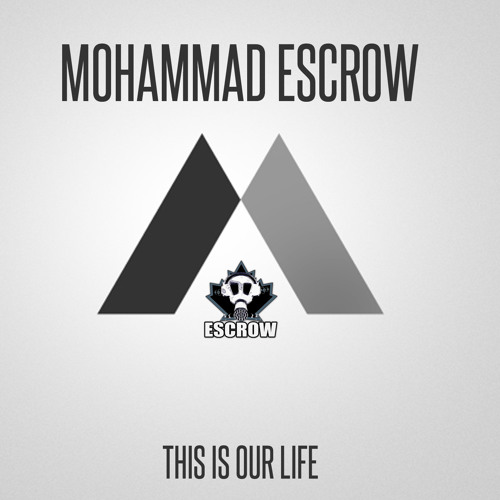 Mohammad Escrow - This Is Our Life - Produced By Tim Thomas
