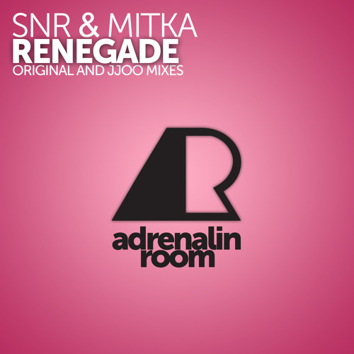 SNR & Mitka - Renegade (Original Mix)