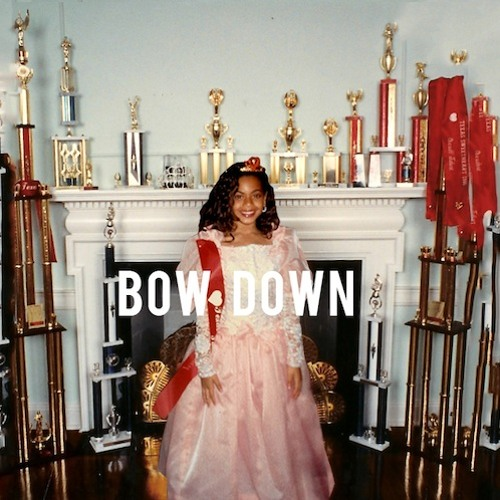 Beyoncé - Bow Down / I Been On