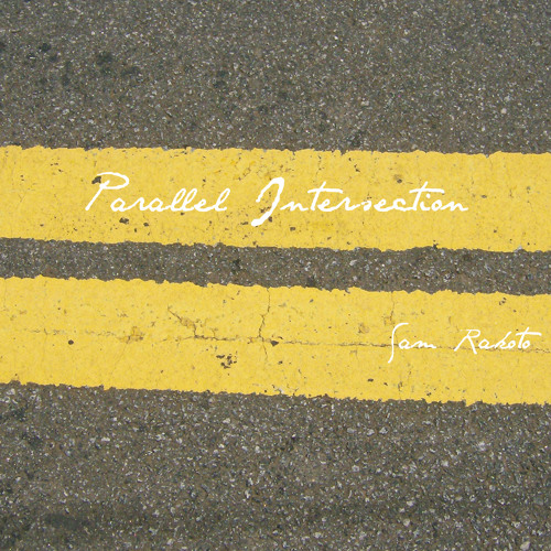 Parallel Intersection (Original Song) - Sam Rakoto