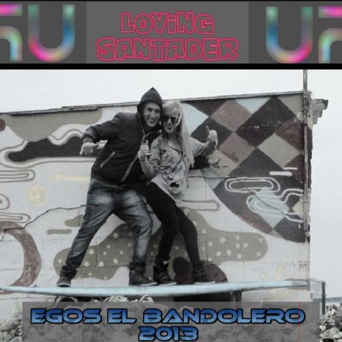 Bandolero - Loving Santander