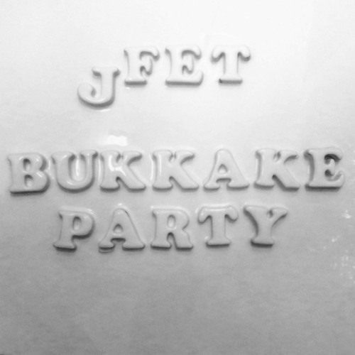 jFET - Bukkake Party (RS023) Out NOW!