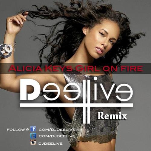 Alicia Keys - Girls on Fire (DJ DeeLive Remix)