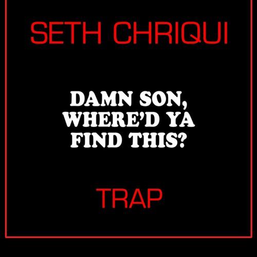 Hun! - Seth Chriqui (Trap)