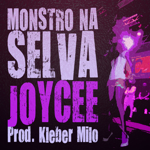 Joycee - Monstro Na Selva (prod. Kleber Milo) [Single]