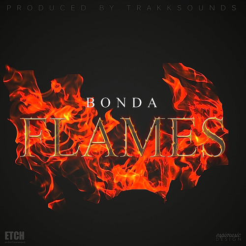 Bonda - Flames (Produced by Trakksounds)