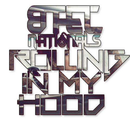 Btecnationals - Rollin' In My Hood (Womprat Remix)(EXCLUSIVE)