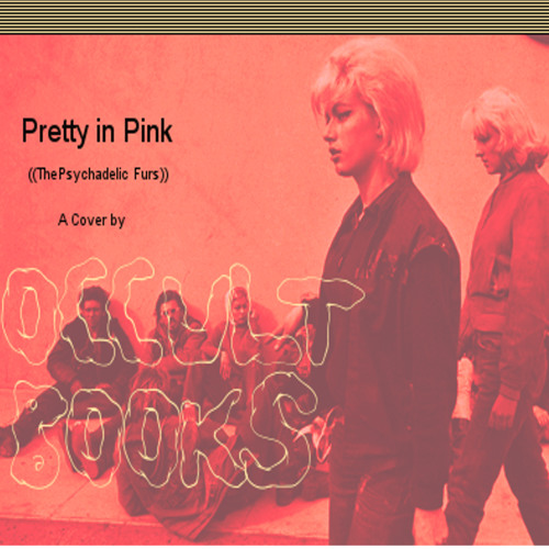 Pretty in Pink [The Psychedelic Furs]