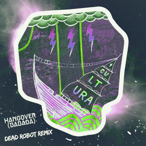 Buraka Som Sistema - Hangover (BaBaBa) (Dead Robot Remix) [FREE DOWNLOAD]
