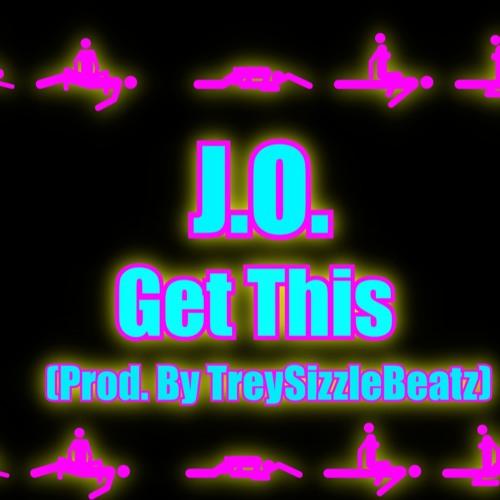 J.O. Get This Prod.By (TreySizzleBeatz)