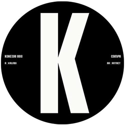 """[KOKESHI008] Compa - A: Kalindi / AA: Antact (12"""" OUT NOW)"""