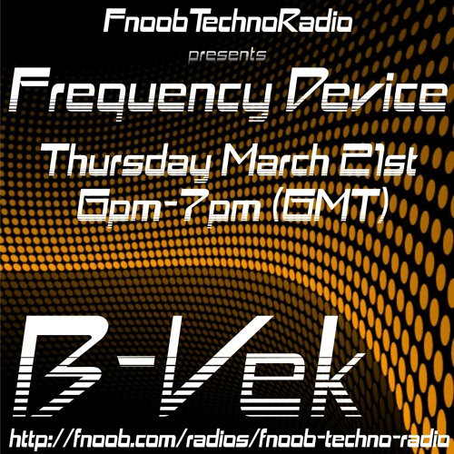 Frequency Device on FnoobTechnoRadio - March 21st 2013