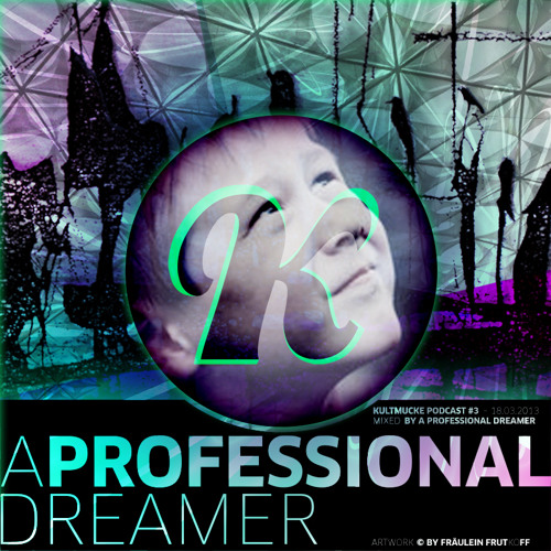 Kultmucke Podcast #3 - A Professional Dreamer