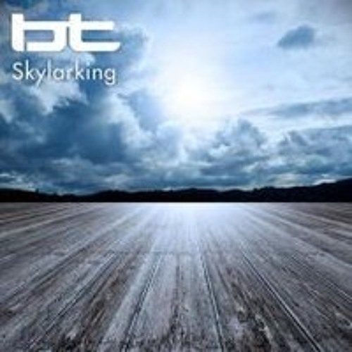 BT - Skylarking (►HD Electro Bootleg) [FREE DOWNLOAD]