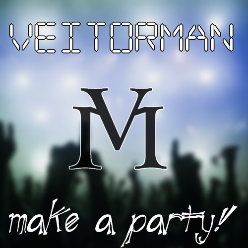 Veitorman - Lets make a party