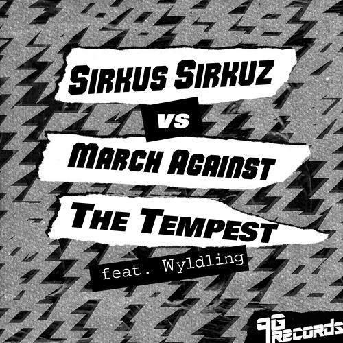 Sirkus Sirkus vs March Against feat. Wyldling - The Tempest (Gella Remix)