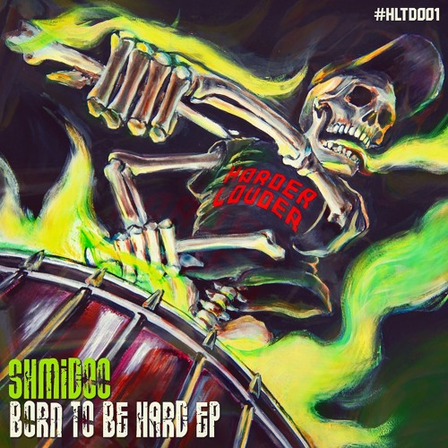 Shmidoo - Born To Be Hard EP OUT NOW!