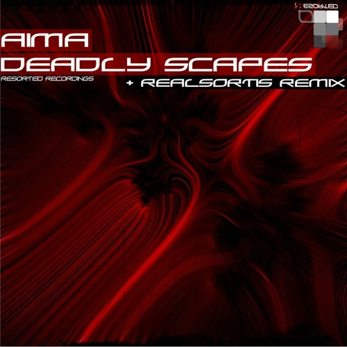 Aima - Deadly Scapes (Original mix) [Resorted Recordings]