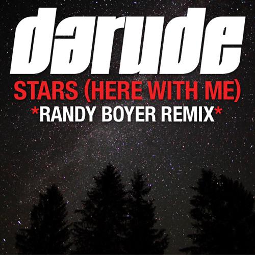 Darude - Stars (Here With Me) (Randy Boyer Remix)