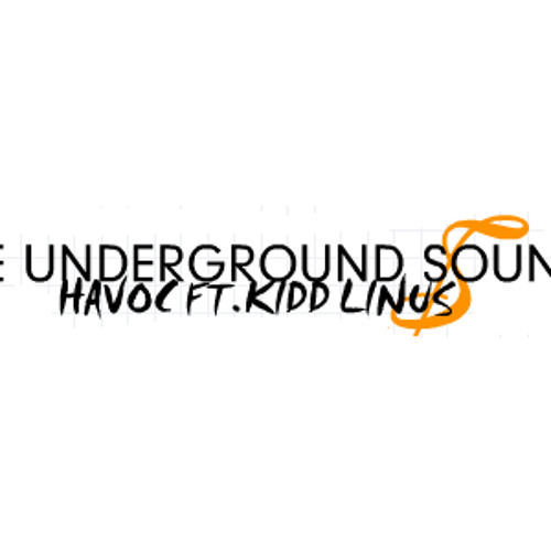 HAVOC Ft. Kidd Linus - The Underground Sound (Original Mix) [SAMPLE]