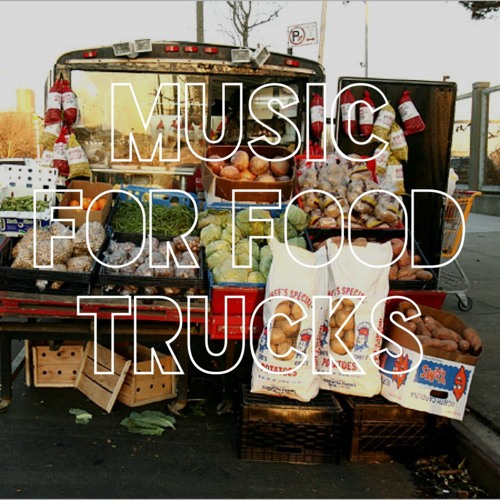 Music For Food Trucks