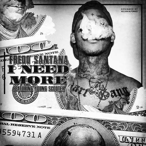 Fredo Santana ft. Young Scooter -  I Need More [Prod. By Tarentino]
