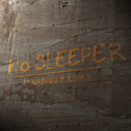 Arkadiusz Koper - No sleeper - March 2013
