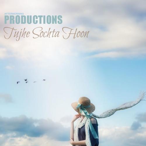 Tujhey Sochta Hoon (Aftermorning)