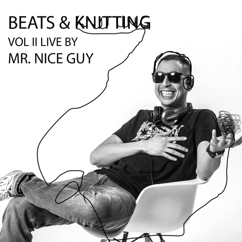 Beats & Knitting Vol. 2 x Live mix by Mr. Nice Guy